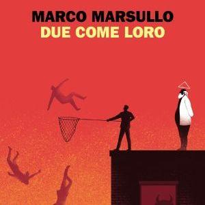 Due come loro Marco Marsullo