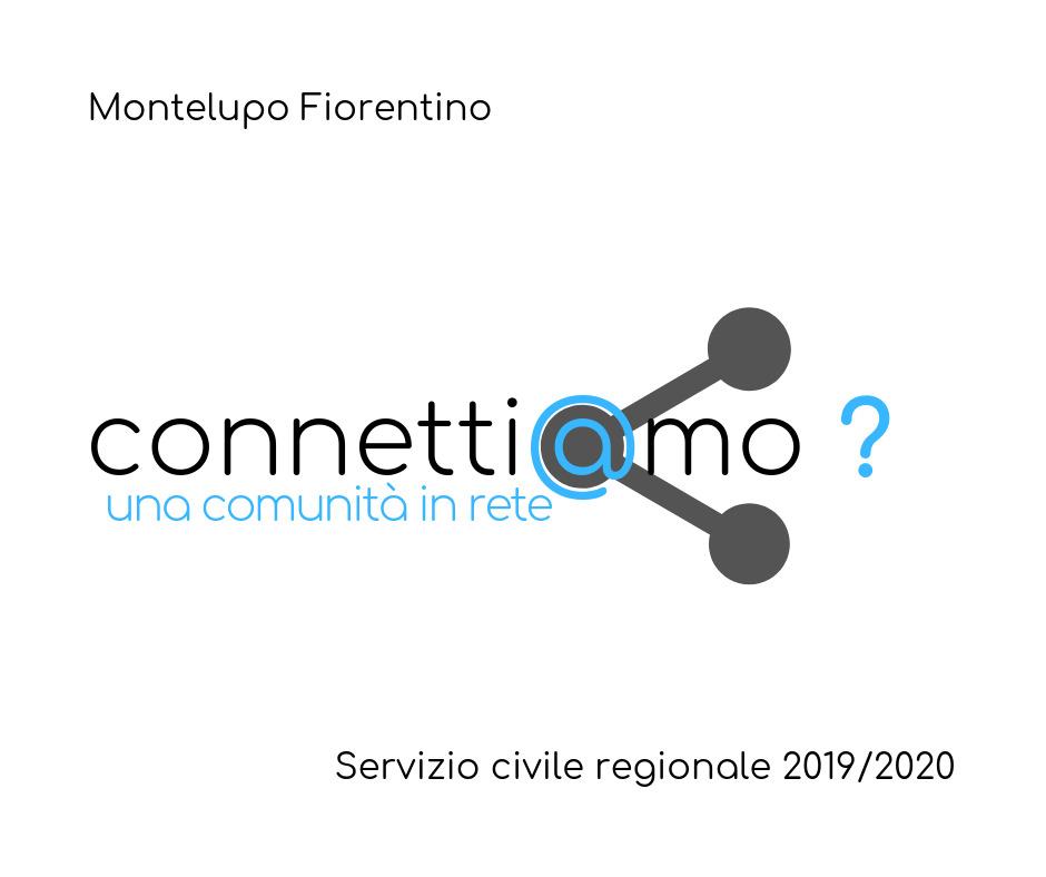 Servizio Civile Regionale Progetto Connettiamo Comune Montelupo