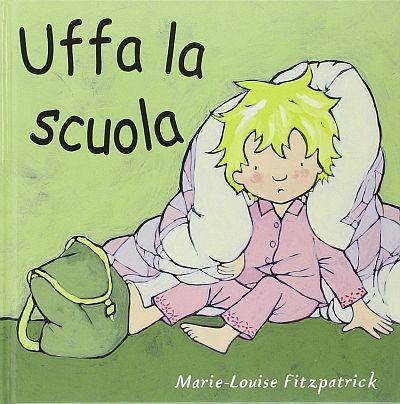 Copertina del libro Uffa la scuola