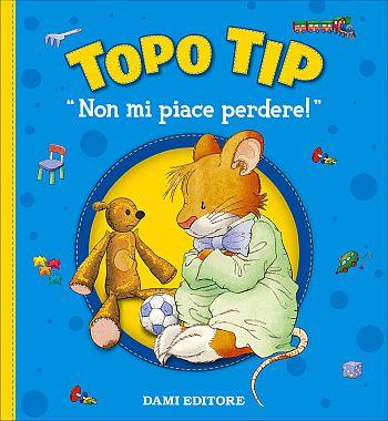 Copertina del libro Topo Tip Non mi piace perdere